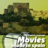 MOVIES MADE IN SPAIN